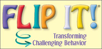 FLIP IT - Transforming Challenging Behavior