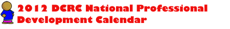 2012 DCRC National Professional Development Calendar